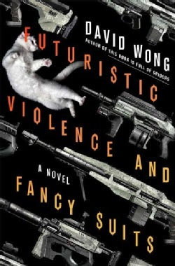 Futuristic Violence and Fancy Suits (Hardcover)