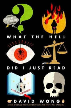 What the Hell Did I Just Read: A Novel of Cosmic Horror (Hardcover)