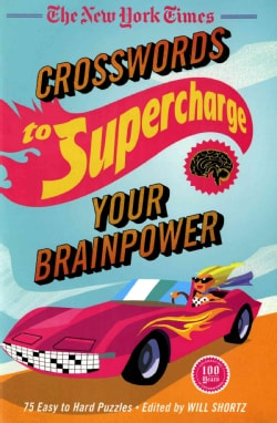 The New York Times Crosswords to Supercharge Your Brainpower: 75 Easy to Hard Puzzles (Paperback)