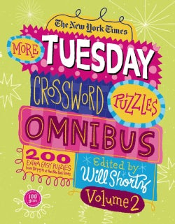 The New York Times More Tuesday Crossword Puzzles Omnibus: 200 Easy Puzzles from the Pages of the New York Times (Paperback)