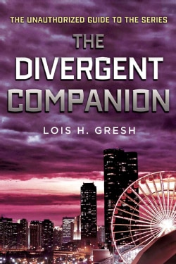 The Divergent Companion: The Unauthorized Guide to the Series (Paperback)