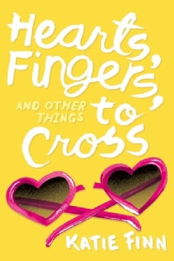 Hearts, Fingers, and Other Things to Cross (Hardcover)