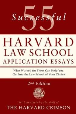55 Successful Harvard Law School Application Essays (Paperback)