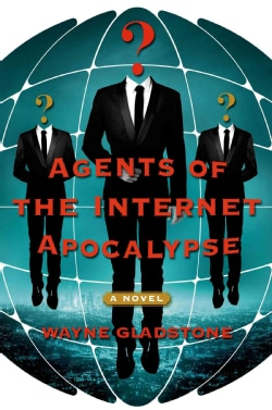 Agents of the Internet Apocalypse (Hardcover)