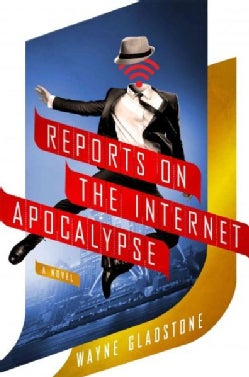 Reports on the Internet Apocalypse (Hardcover)