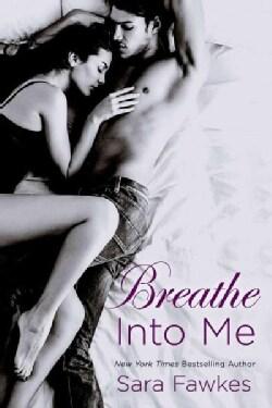 Breathe into Me (Paperback)
