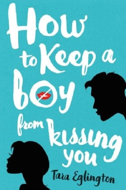 How to Keep a Boy from Kissing You (Hardcover)