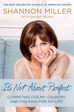 It's Not About Perfect: Competing for My Country and Fighting for My Life (Hardcover)