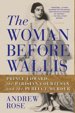The Woman Before Wallis: Prince Edward, the Parisian Courtesan, and the Perfect Murder (Paperback)