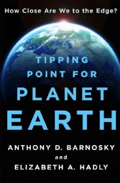 Tipping Point for Planet Earth: How Close Are We to the Edge? (Hardcover)