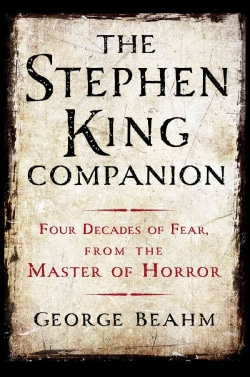 The Stephen King Companion: Forty Years of Fear from the Master of Horror (Paperback)