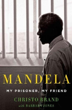 Mandela: My Prisoner, My Friend (Hardcover)
