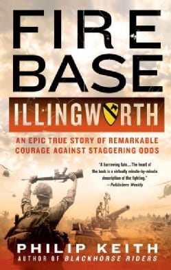 Fire Base Illingworth: An Epic True Story of Remarkable Courage Against Staggering Odds (Paperback)