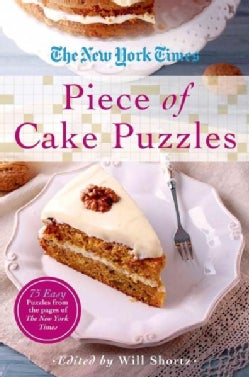 The New York Times Piece of Cake Puzzles: 75 Easy Puzzles from the Pages of the New York Times (Paperback)