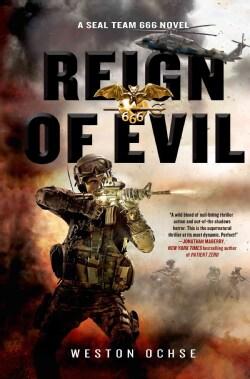 Reign of Evil: A Seal Team 666 Novel (Hardcover)