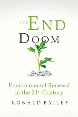 The End of Doom: Environmental Renewal in the Twenty-first Century (Hardcover)