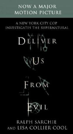 Deliver Us from Evil: A New York City Cop Investigates the Supernatural (Paperback)