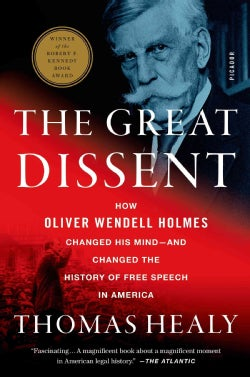 The Great Dissent: How Oliver Wendell Holmes Changed His Mind--and Changed the History of Free Speech in America (Paperback)