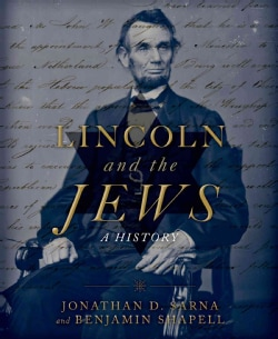 Lincoln and the Jews: A History (Hardcover)