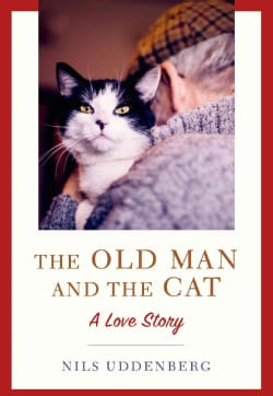 The Old Man and the Cat: A Love Story (Hardcover)