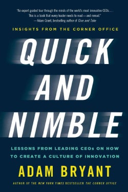 Quick and Nimble: Lessons from Leading Ceos on How to Create a Culture of Innovation (Paperback)