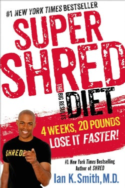 Super Shred the Big Results Diet: 4 Weeks, 20 Pounds, Lose It Faster! (Paperback)