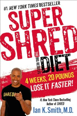 Super Shred: the Big Results Diet: 4 Weeks, 20 Pounds, Lose It Faster! (Paperback)