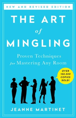 The Art of Mingling: Fun and Proven Techniques for Mastering Any Room (Paperback)