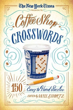 The New York Times Coffee Shop Crosswords: 150 Easy to Hard Puzzles (Paperback)