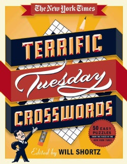 The New York Times Terrific Tuesday Crosswords: 50 Easy Puzzles from the Pages of the New York Times (Paperback)