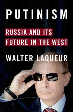 Putinism: Russia and Its Future With the West (Hardcover)
