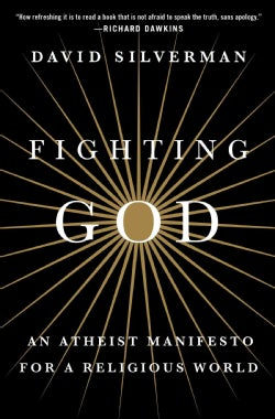 Fighting God: An Atheist Manifesto for a Religious World (Hardcover)