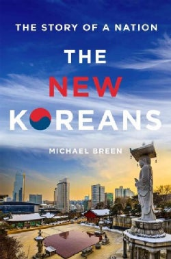The New Koreans: The Story of a Nation (Hardcover)
