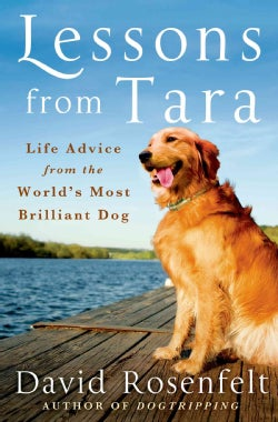 Lessons from Tara: Life Advice from the World's Most Brilliant Dog (Hardcover)
