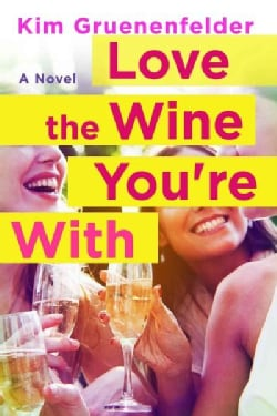 Love the Wine You're With (Paperback)