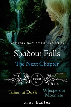 Shadow Falls: The Next Chapter: Taken at Dusk and Whispers at Moonrise (Paperback)
