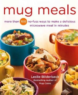 Mug Meals: More Than 100 No-fuss Ways to Make a Delicious Microwave Meal in Minutes (Paperback)