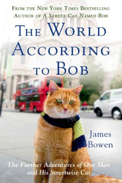 The World According to Bob: The Further Adventures of One Man and His Streetwise Cat (Paperback)