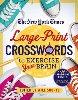 The New York Times Large-print Crosswords to Exercise Your Brain: 120 Large-Print Easy to Hard Puzzles from the P... (Paperback)
