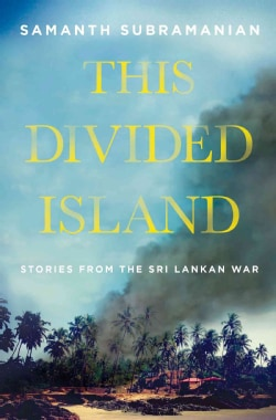 This Divided Island: Life, Death, and the Sri Lankan War (Hardcover)