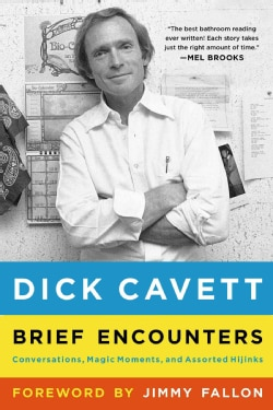 Brief Encounters: Conversations, Magic Moments, and Assorted Hijinks (Paperback)