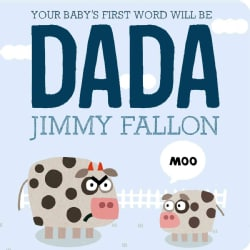 Your Baby's First Word Will Be Dada (Board book)