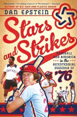 Stars and Strikes: Baseball and America in the Bicentennial Summer of 76 (Paperback)