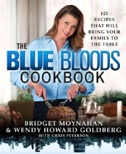 The Blue Bloods Cookbook: 120 Recipes That Will Bring Your Family to the Table (Hardcover)