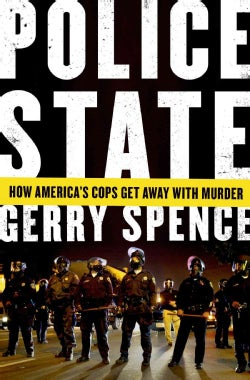 Police State: How America's Cops Get Away With Murder (Hardcover)