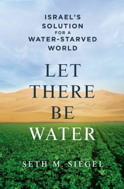 Let There Be Water: Israel's Solution for a Water-Starved World (Hardcover)