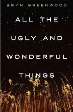 All the Ugly and Wonderful Things (Hardcover)