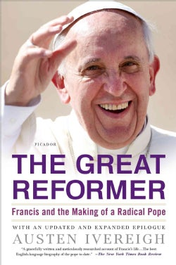 The Great Reformer: Francis and the Making of a Radical Pope (Paperback)
