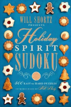 Will Shortz Presents Holiday Spirit Sudoku: 300 Easy to Hard Puzzles (Paperback)