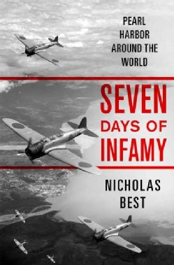 Seven Days of Infamy: Pearl Harbor Across the World (Hardcover)